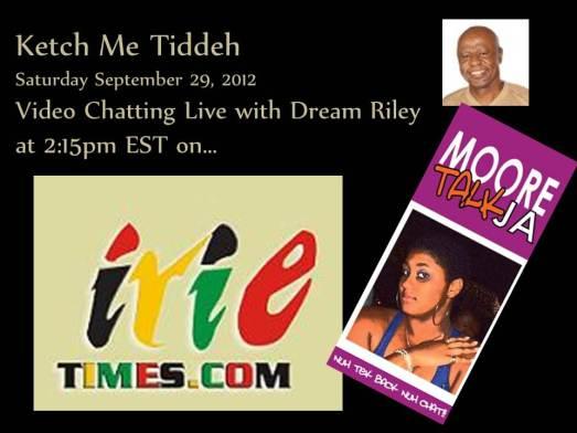 Ketch me Pon Radio Tiddeh Satdeh September 29 on IrieTimes.com
